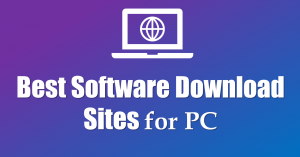 Best Software Download Sites for PC