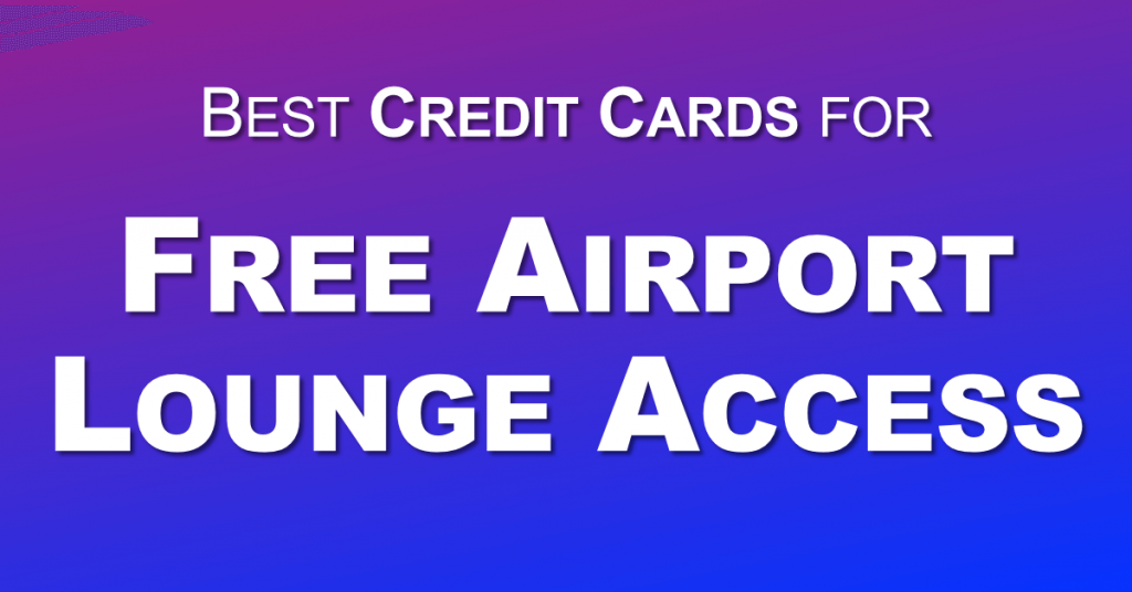 Best Credit Card for Free Airport Lounge Access